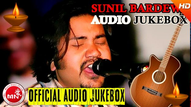 Evergreen Nepali Song By Sunil Bardewa – Audio Jukebox