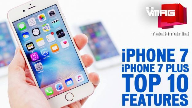 TECHTONIC: iPhone 7 and iPhone 7 Plus | Top 10 Features