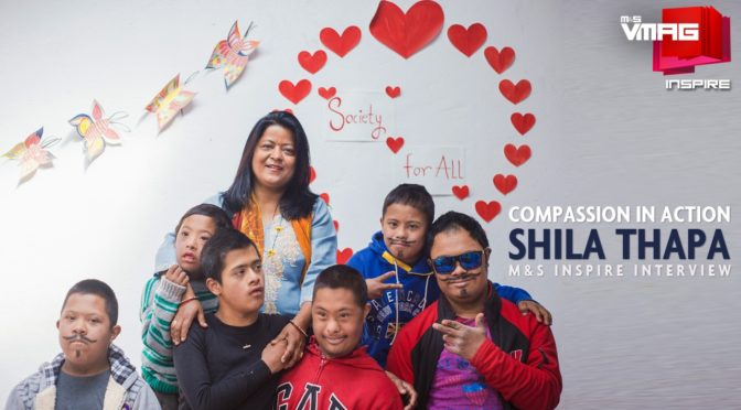 M&S INSPIRE: Compassion in Action – Shila Thapa